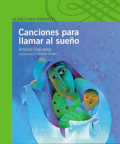 9789681906375: Canciones Para Llamar Al Sueno (Poetry, Riddles, Rhymes and Songs) (Spanish Edition)