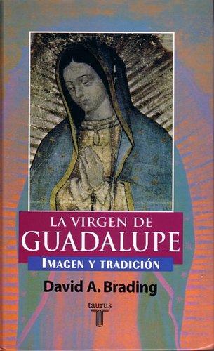 9789681906597: La Virgen de Guadalupe: Imagen y Tradicion