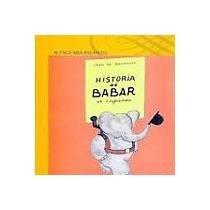 9789681906627: Historia De Babar, El Elefantito / History of Babar, The Little Elephant (Alfaguara Infantil) (Spanish Edition)