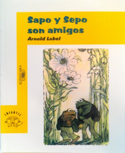9789681907143: Sapo y Sepo Son Amigos / Frog and Toad Are Friends (Sapo y Sepo/Frog and Toad) (Spanish Edition)