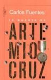 9789681907266: La Muerte de Artemio Cruz (Biblioteca Carlos Fuentes) (Spanish Edition)