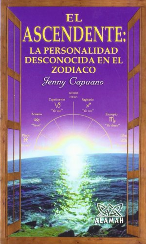 9789681907884: El ascendente : la personalidad desconocida en el zodiaco (Spanish Edition)