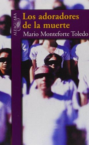 Los Adoradores De La Muerte: Monteforte Toledo, Mario