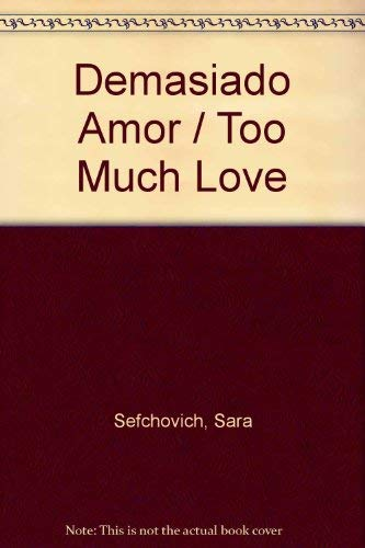 9789681908072: Demasiado Amor / Too Much Love (Spanish Edition)