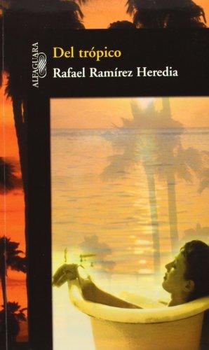 Del trópico: RAMIREZ HEREDIA, Rafael