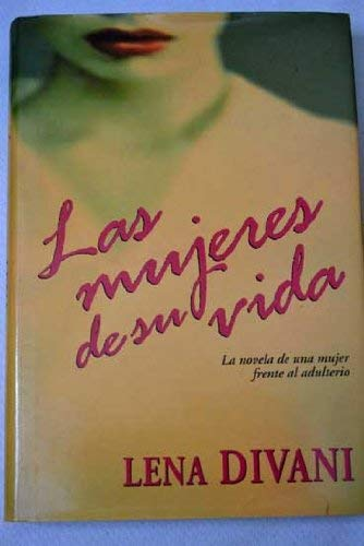 9789681908294: Las Mujeres De Su Vida