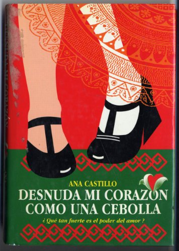 Desnuda mi corazon como una cebolla [Spanish Edition]: Ana Castillo