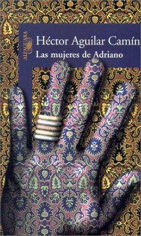 9789681909024: Las Mujeres De Adriano/the Women of Adriano (Spanish Edition)