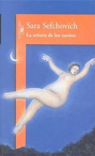 La Señora de los Sueños (Spanish Edition): Sara Sefchovich
