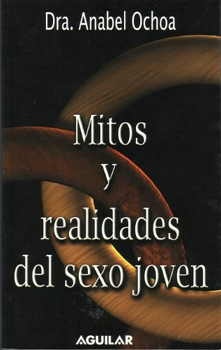 9789681909093: Mitos y Realidades del Sexo Joven = Myths and Truths of Young Sex