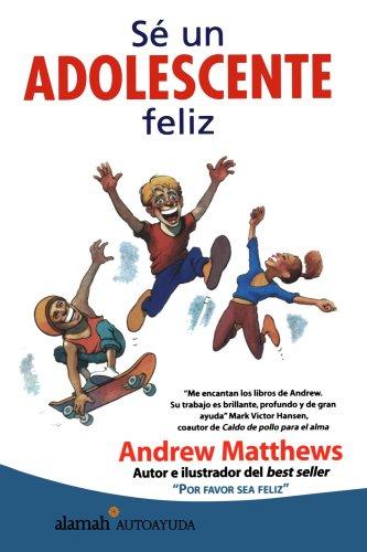 S� un adolescente feliz (Alamah Autoayuda) (Spanish: Mattews, Andrew, Matthews,
