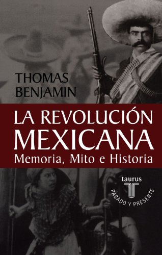 9789681909369: La revolución mexicana: Memoria, mito e historia (La Revolución: Mexico's Great Revolution as Memory, Myth, and History) (Spanish Edition)