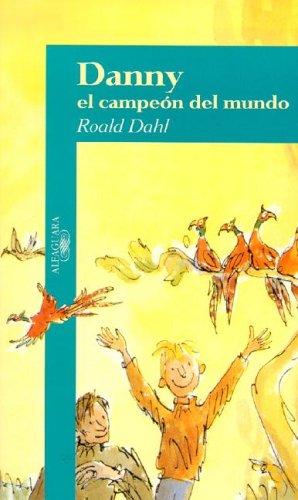 9789681910136: Danny el Campeon del Mundo = Danny the Champion of the World (Spanish Edition)