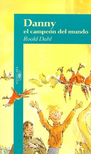 Danny el Campeon del Mundo = Danny the Champion of the World (Spanish Edition): Roald Dahl, Quentin...