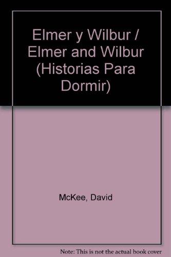 9789681910341: Elmer Y Wilbur (Historias Para Dormir) (Spanish Edition)