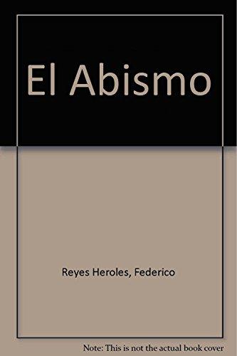 El abismo (Spanish Edition): Reyes-Herole, Federico