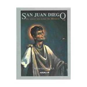 9789681911270: San Juan Diego/saint Juan Diego: El Gran Milagro De Mexico/mexico's Great Miracle