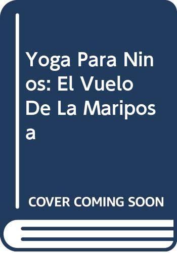 9789681911492: Yoga Para Ninos: El Vuelo De La Mariposa (Spanish Edition)
