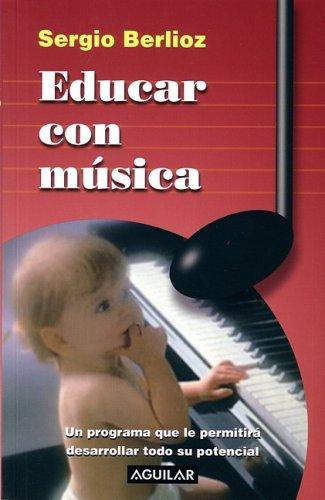 Educar con música (Spanish Edition): Sergio Berlioz