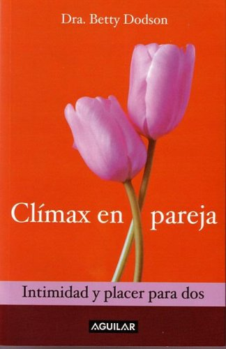 Climax En Pareja. Intimidad y Placer Para DOS (Orgasms for Two: The Joy of Partnersex) (Spanish ...