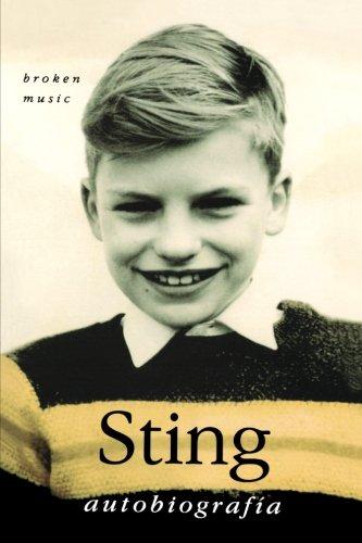 Sting: Autobiografía (Broken Music: A Memoir by: Sting, Sting