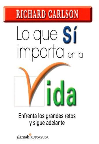 Lo que si importa en la vida / What about the Big Stuff? (Spanish Edition): Carlson, Richard