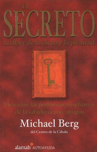 9789681912901: El Secreto: La Llave de la Dicha y la Plenitud (The Secret: Unlocking the Source of Joy and Fullfillment) (Spanish Edition)