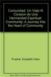 Comunidad: Un Viaje Al Corazon de Una: Prophet, Elizabeth Clare
