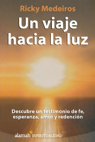 9789681913243: Un viaje hacia la luz (A Journey Towards the Light) (Spanish Edition)