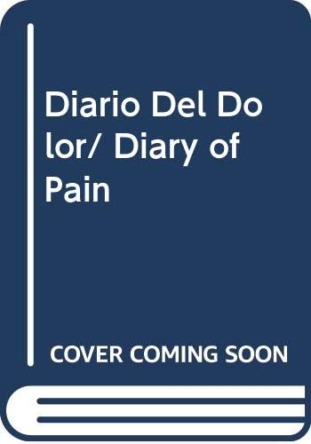 9789681913670: Diario Del Dolor/ Diary of Pain (Spanish Edition)