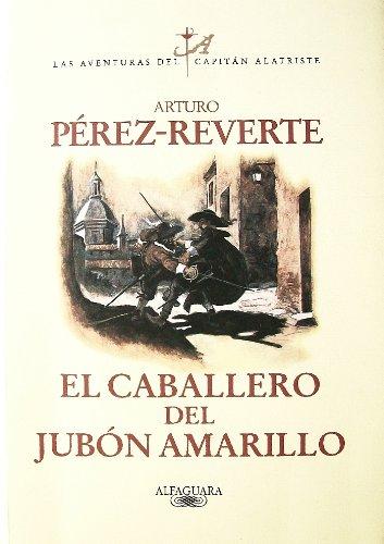 9789681914158: El Caballero del Jubon Amarillo (Las Aventuras del Capitan Alatriste)