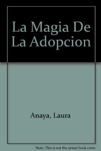 La Magia De La Adopcion (Spanish Edition): Anaya, Laura, Fernandez, Patrick