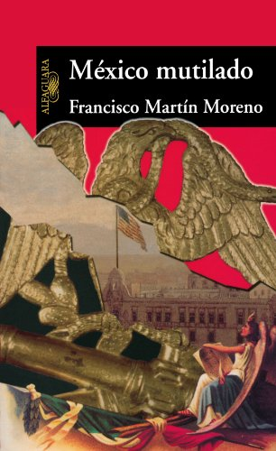 9789681914479: Mexico mutilado: La raza maldita (Spanish Edition)