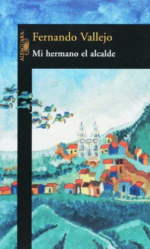 9789681914752: Mi hermano el alcalde (Spanish Edition)
