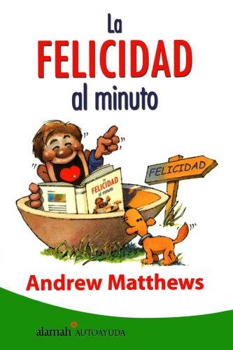 9789681915063: La Felicidad Al Minuto (Spanish Edition)