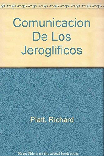 Comunicacion De Los Jeroglificos (Spanish Edition): Platt, Richard