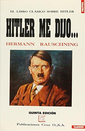 HITLER ME DIJO: HERMANN, RAUSCHNING