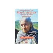 9789682001581: CONVERSACIONES CON MARÍA SABINA