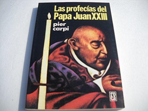 Las Profecias Del Papa Juan XXIII: La Historia de la Humanidad de 1935 a 2033: Carpi, Pier