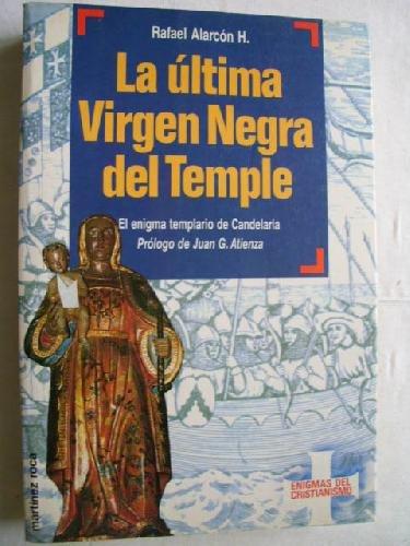 9789682108648: La Ultima Virgen Negra Del Temple: El Enigma Templario De Candelaria (Coleccion Enigmas Del Cristianismo)