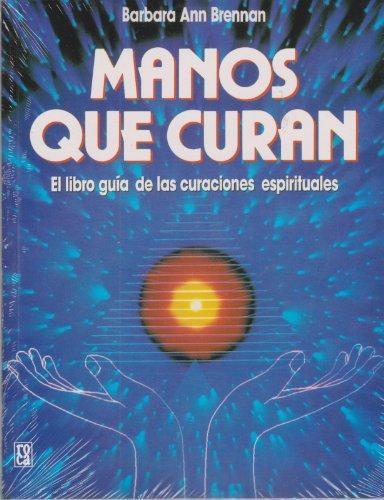 Manos que curan / Hands of Light (Spanish Edition): Brennan, Barbara Anna