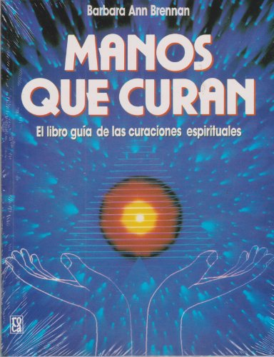 9789682109553: Manos que curan / Hands of Light (Spanish Edition)