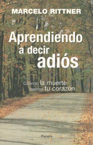 Aprendiendo a Decir Adios (Spanish Edition): Rittner, Marcelo