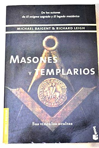 Masones y templarios / Masons and Templars: Baigent, Michael