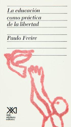 9789682300271: La educacion como practica de la libertad (Spanish Edition)