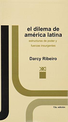 9789682300561: Dilema de America Latina. Estructuras de poder y fuerzas insurgentes (Spanish Edition)