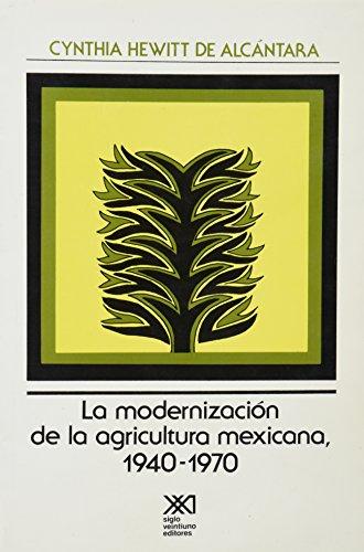 9789682300585: Modernización de la agricultura mexicana: 1940-1970 (Economía y demografía)