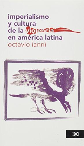 9789682300806: Imperialismo y cultura de la violencia en America Latina (Spanish Edition)