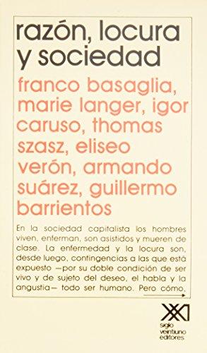 Razon, locura y sociedad (Psicologia y etologia): Franco Basaglia ,