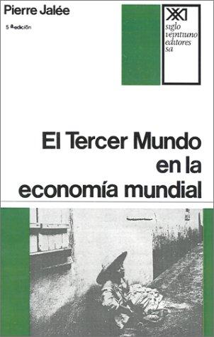 9789682301797: El Tercer Mundo En La Economia Mundial. La Explotacion Imperialista (Spanish Edition)